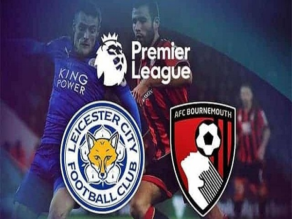 Soi kèo Leicester vs Bournemouth 21h00 ngày 31/8