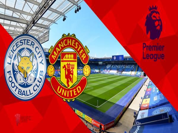 Soi kèo Leicester vs Man Utd, 19h30 ngày 26/12