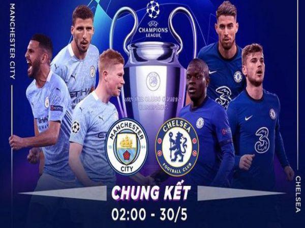 Soi kèo Man City vs Chelsea, 02h00 ngày 30/5 - Cup C1 Châu Âu